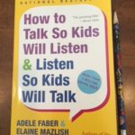 Book Review: How to Talk So Kids Will Listen & Listen So Kids Will Talk