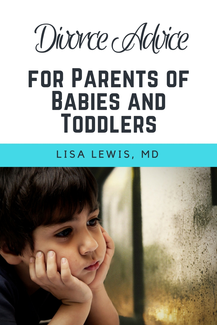 Divorce advice for parentings of babies and toddlers