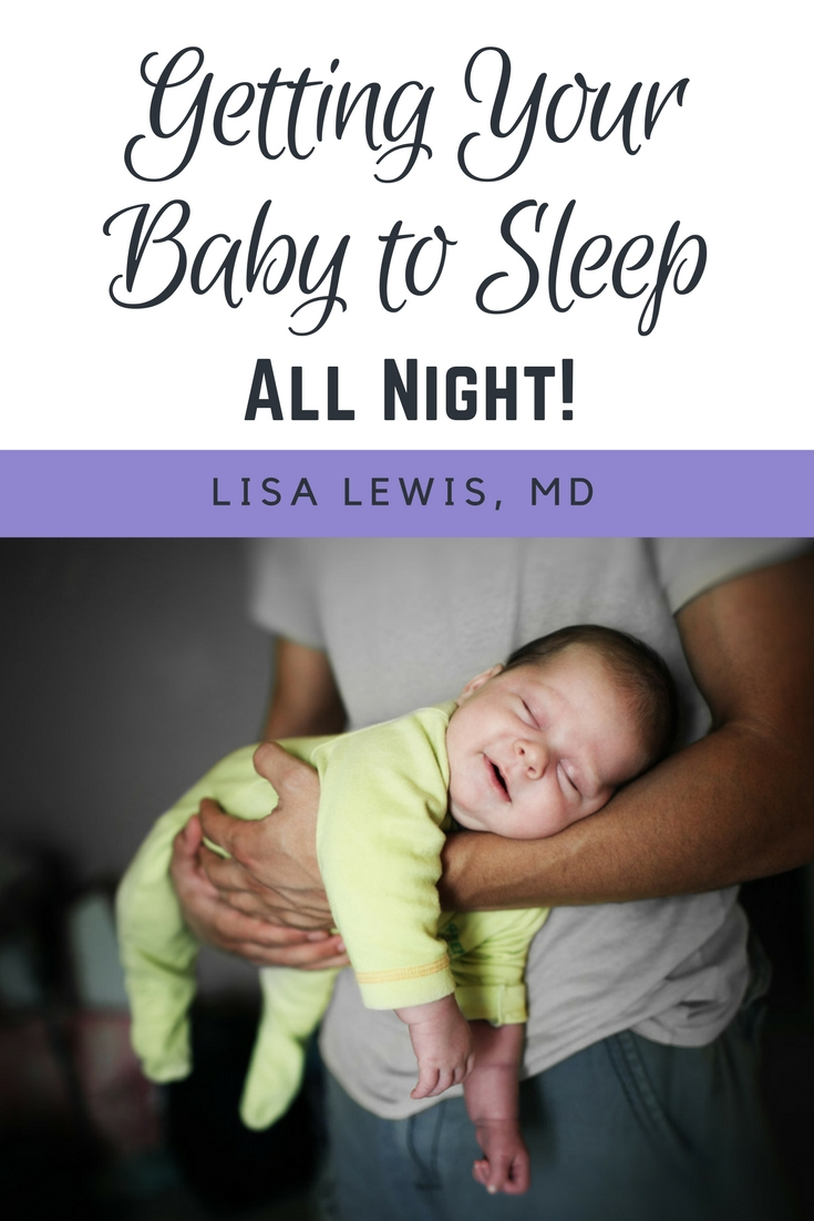 Getting Your Baby to Sleep - All Night!: Advice from a pediatrician