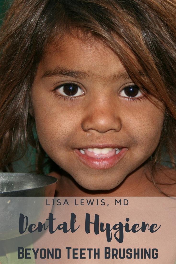 Dental Hygiene: Beyond Teeth Brushing